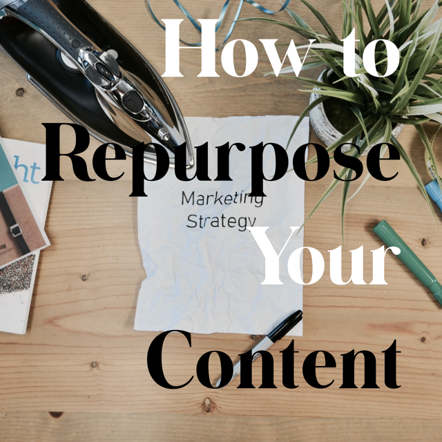 How to Repurpose Your Content for the Best Content Marketing Results