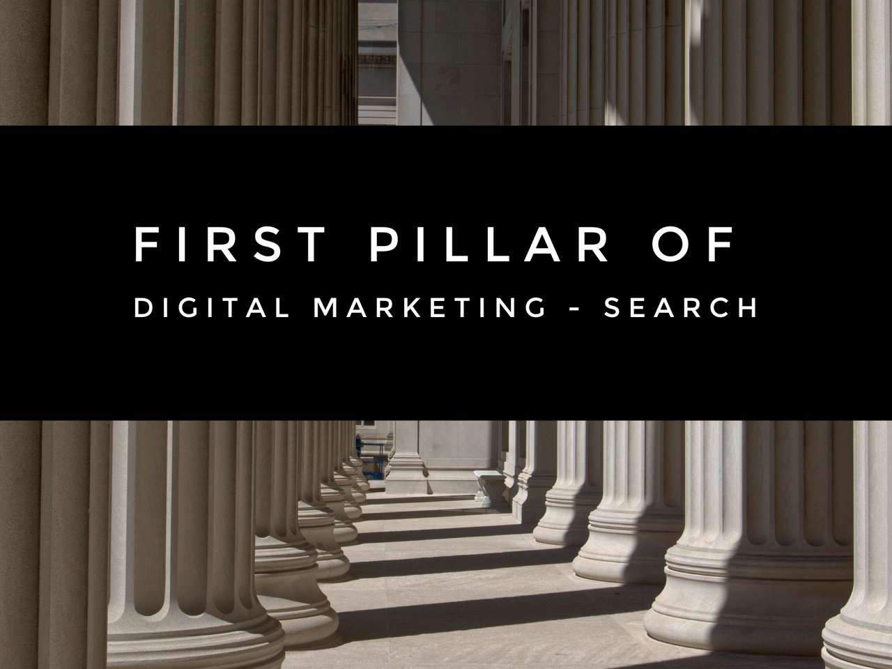 First Pillar of Digital Marketing - Search